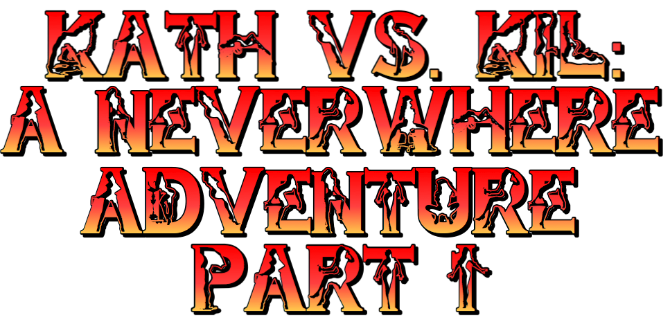 Kath vs. Kil A Neverwhere Adventure by JB57 Sexfight Titfight Story