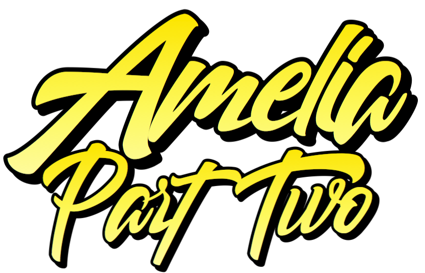 Amelia Part 2 by Peaslee Story