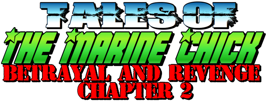 Tales of the Marine Chick: Betrayal and Revenge Chapter 2 by Anna the Marine Chick Story