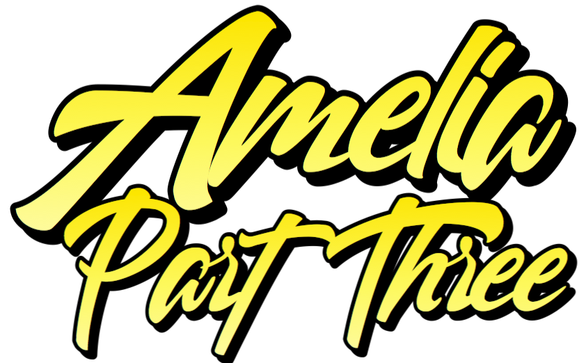 Amelia Part 3 by Peaslee Story