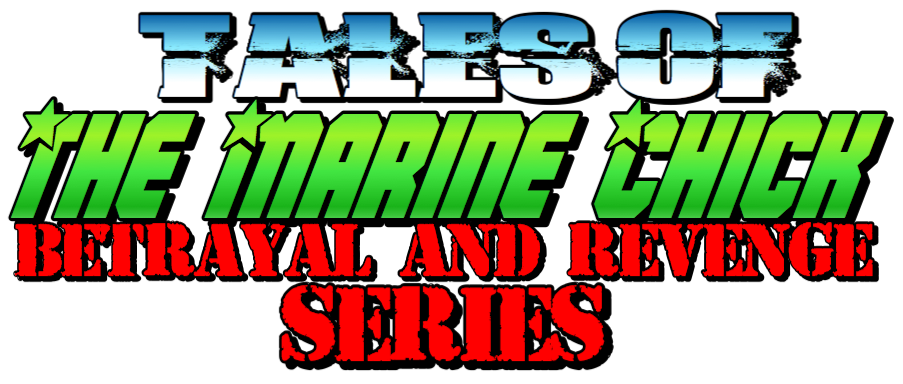 Tales of the Marine Chick: Betrayal and Revenge Series by Anna the Marine Chick