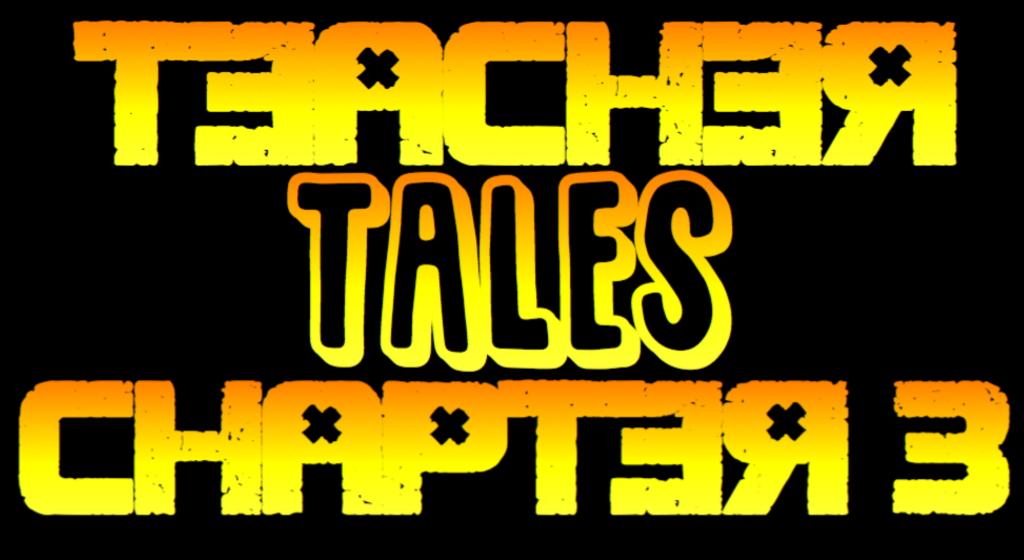 Teacher Tales 3: Bitch to Bitch Story