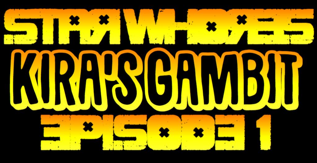 Star Whores: Kira's Gambit by Andrew Scott Story