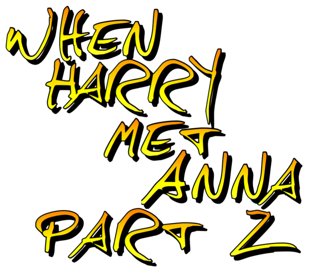 When Harry Met Anna: Part 2 by A. Penman and Anna Chambers Story